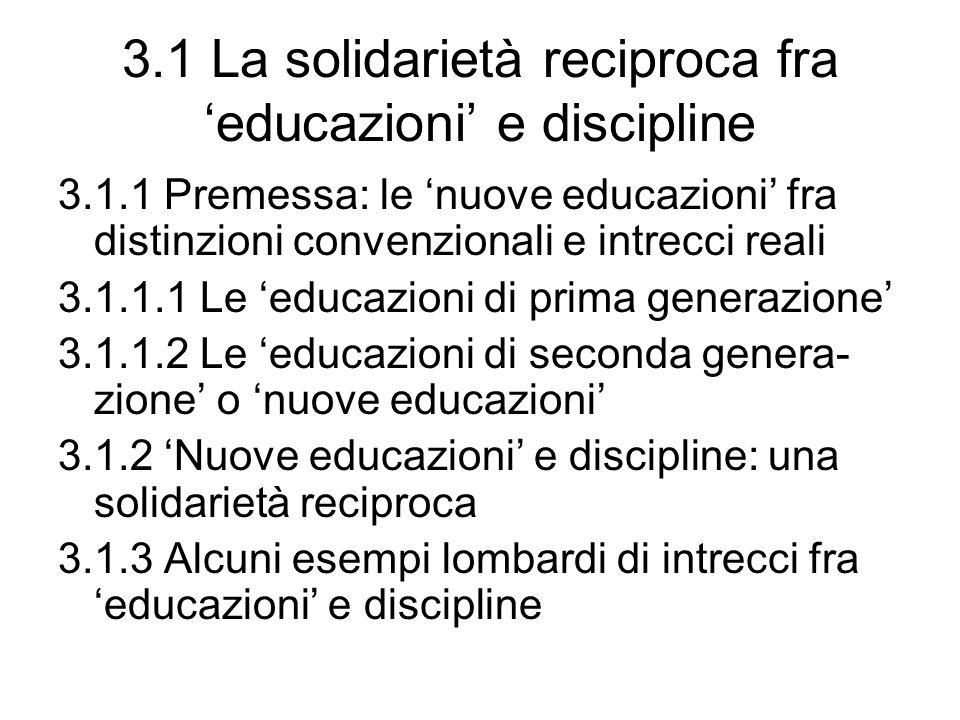 3.1 La solidarietà reciproca fra 'educazioni' e discipline