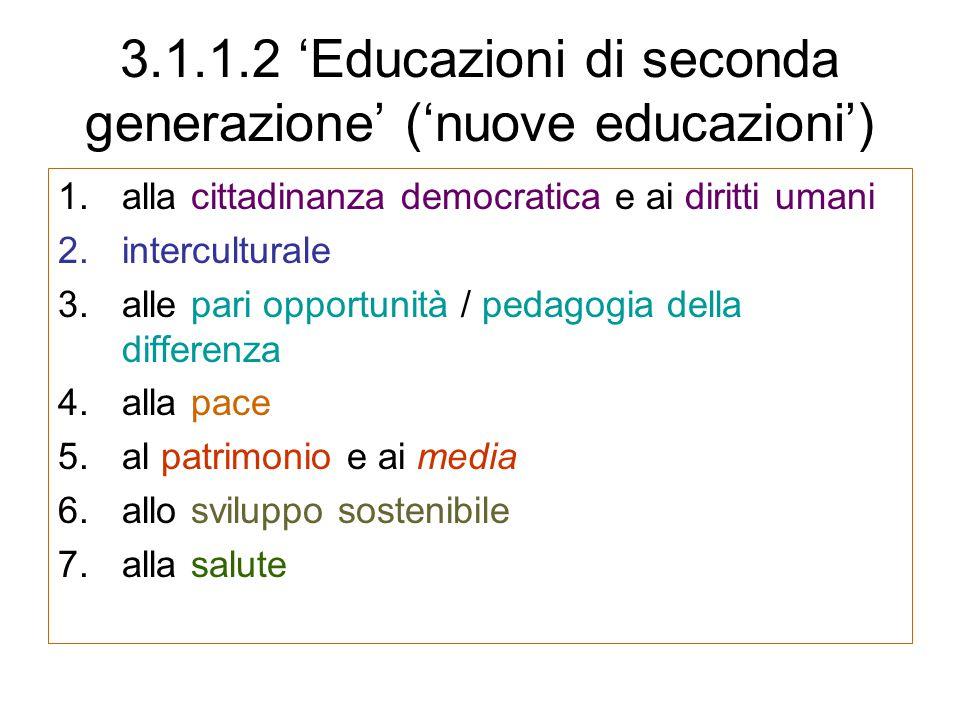 3.1.1.2 'Educazioni di seconda generazione' ('nuove educazioni')