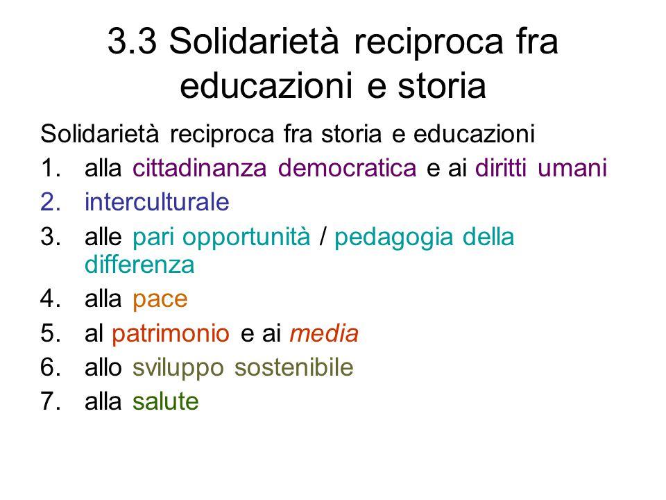 3.3 Solidarietà reciproca fra educazioni e storia