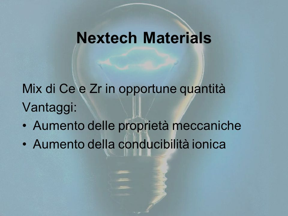 Nextech Materials Mix di Ce e Zr in opportune quantità Vantaggi: