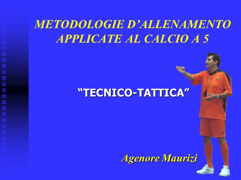 METODOLOGIE D'ALLENAMENTO APPLICATE AL CALCIO A 5
