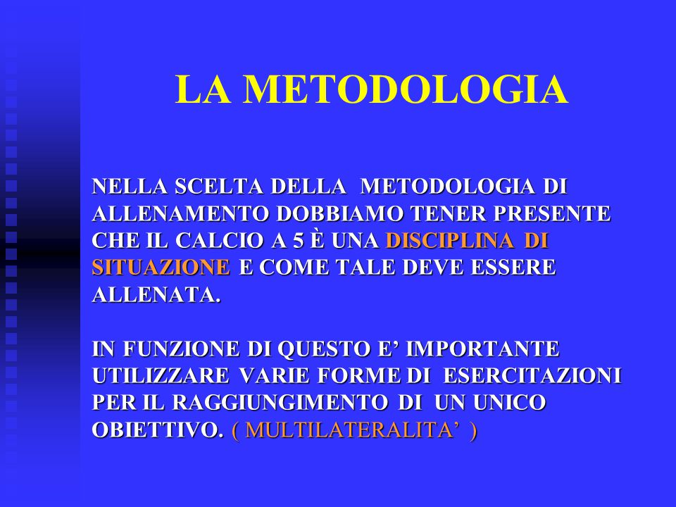 LA METODOLOGIA NELLA SCELTA DELLA METODOLOGIA DI