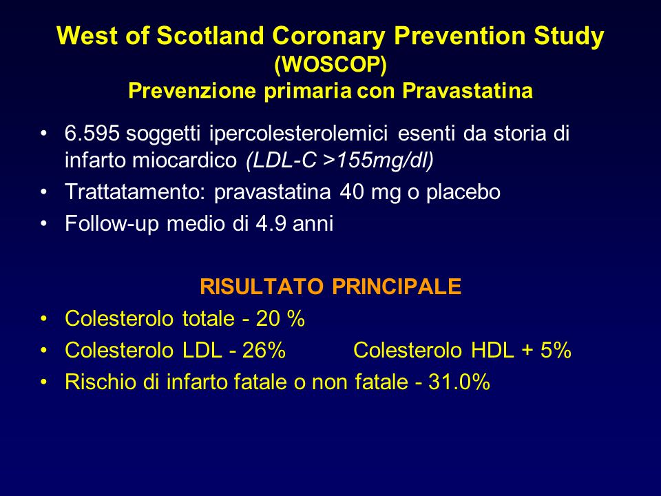 West of Scotland Coronary Prevention Study (WOSCOP) Prevenzione primaria con Pravastatina