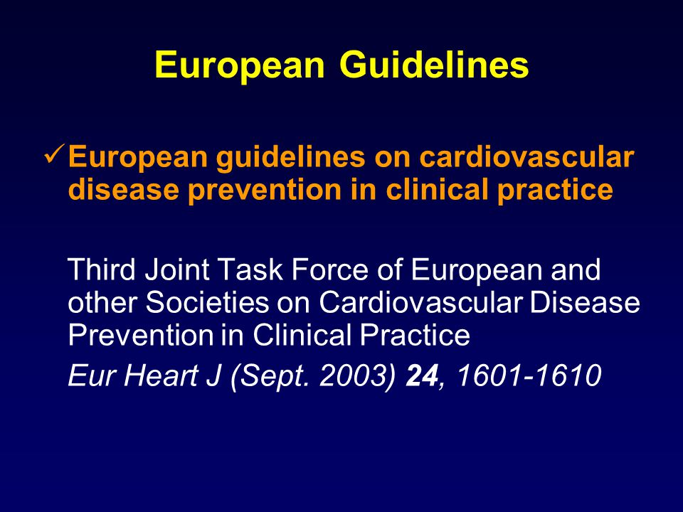 European Guidelines European guidelines on cardiovascular disease prevention in clinical practice.