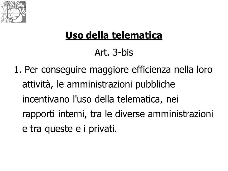 Uso della telematica Art. 3-bis.