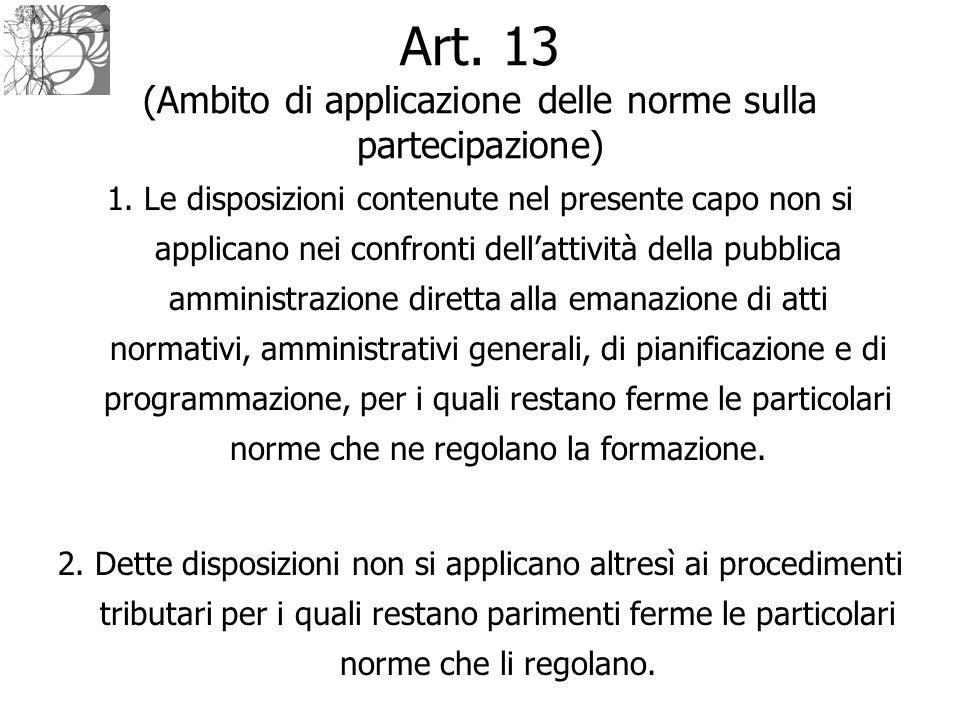 Art. 13 (Ambito di applicazione delle norme sulla partecipazione)