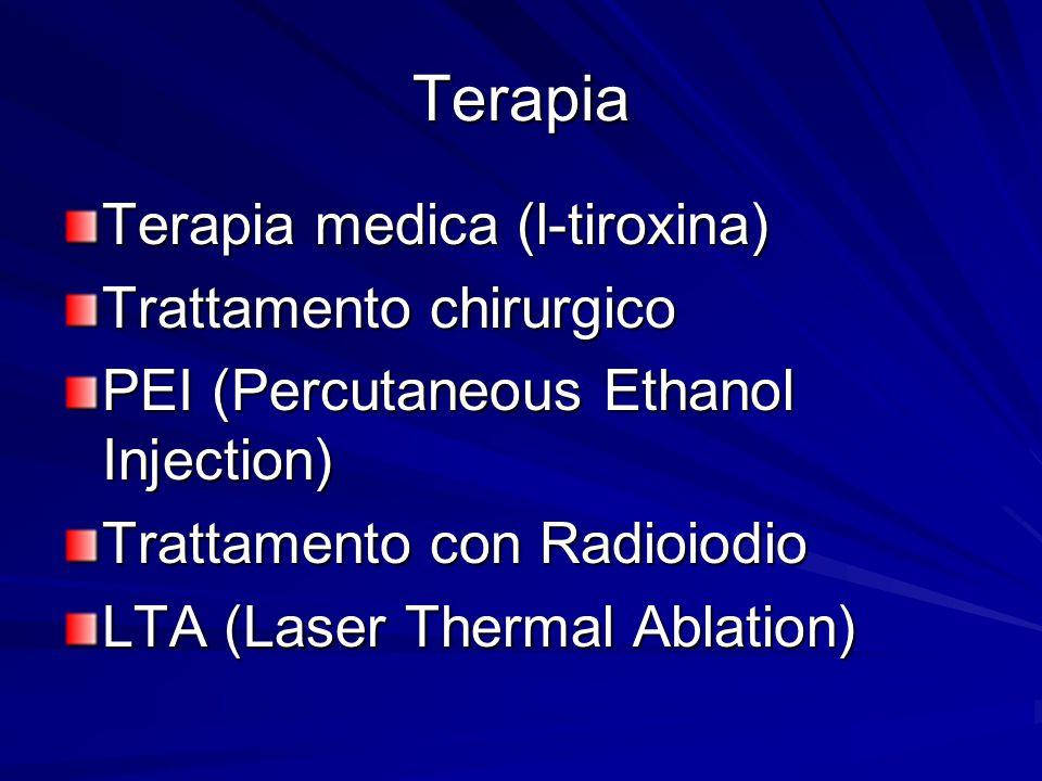 Terapia Terapia medica (l-tiroxina) Trattamento chirurgico