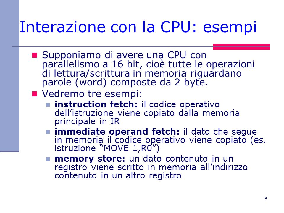 Interazione con la CPU: esempi