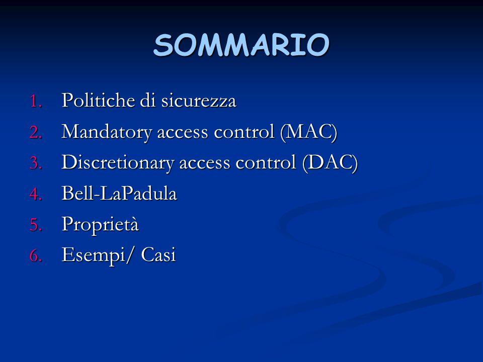 SOMMARIO Politiche di sicurezza Mandatory access control (MAC)