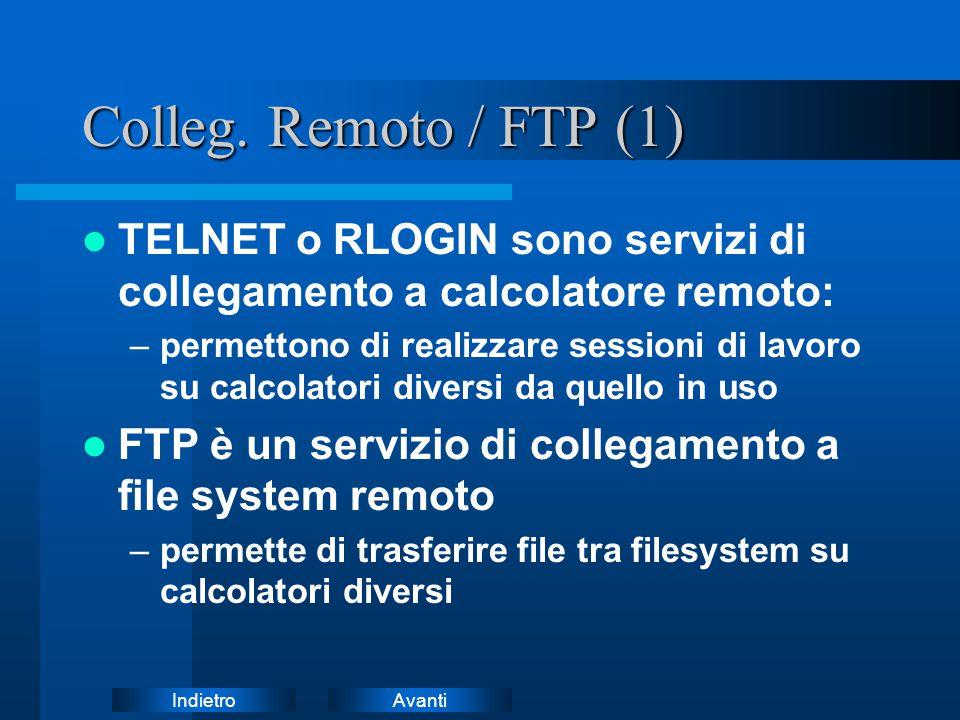 Colleg. Remoto / FTP (1) TELNET o RLOGIN sono servizi di collegamento a calcolatore remoto: