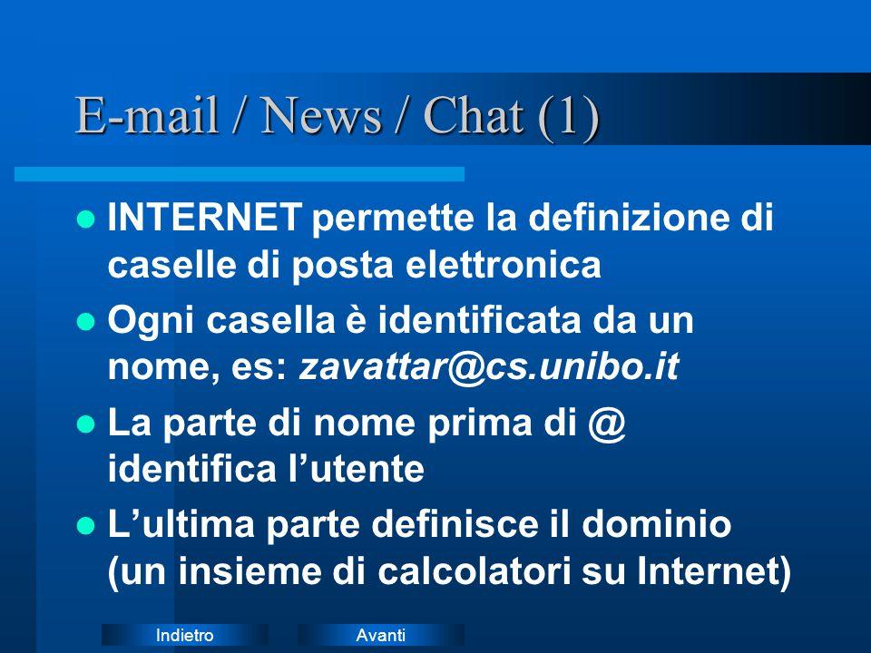 E-mail / News / Chat (1) INTERNET permette la definizione di caselle di posta elettronica.