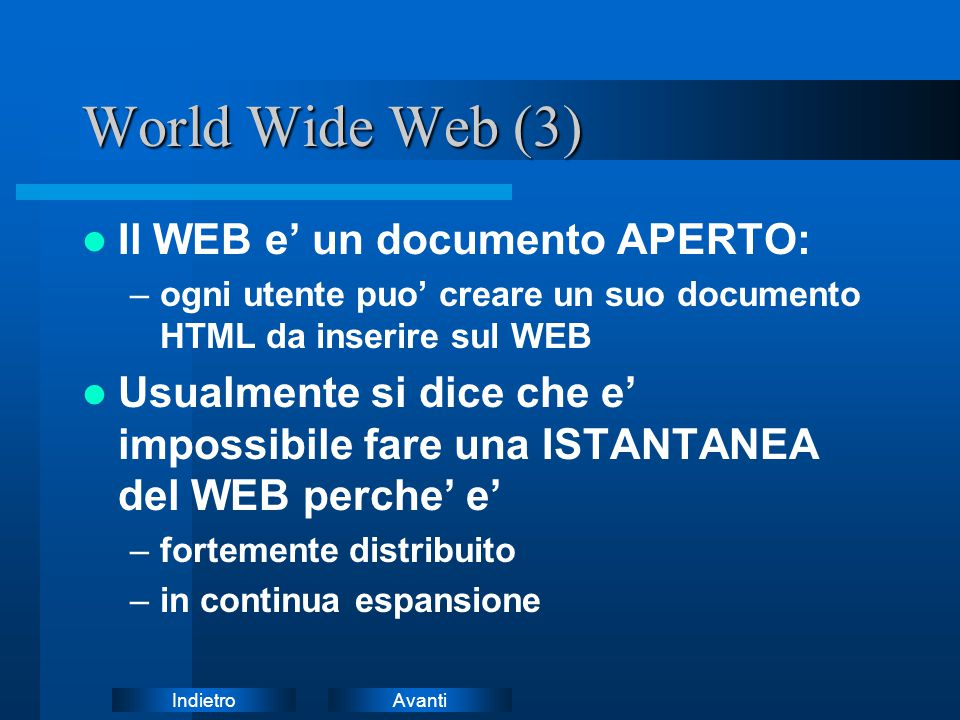World Wide Web (3) Il WEB e' un documento APERTO: