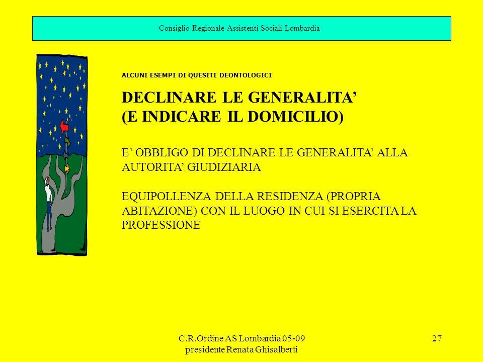 DECLINARE LE GENERALITA' (E INDICARE IL DOMICILIO)