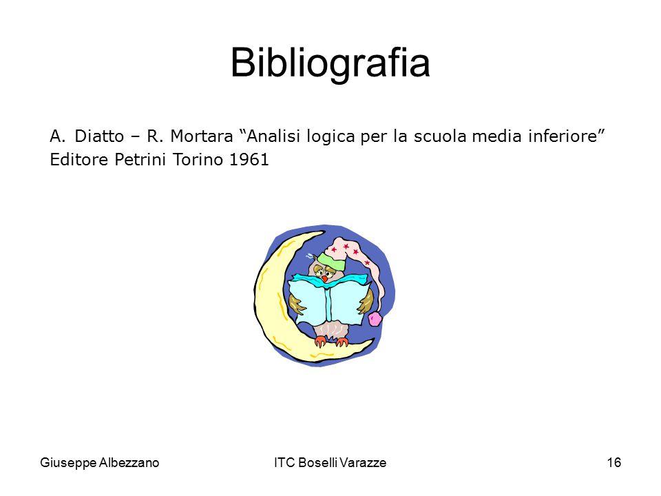 Bibliografia Diatto – R. Mortara Analisi logica per la scuola media inferiore Editore Petrini Torino 1961.