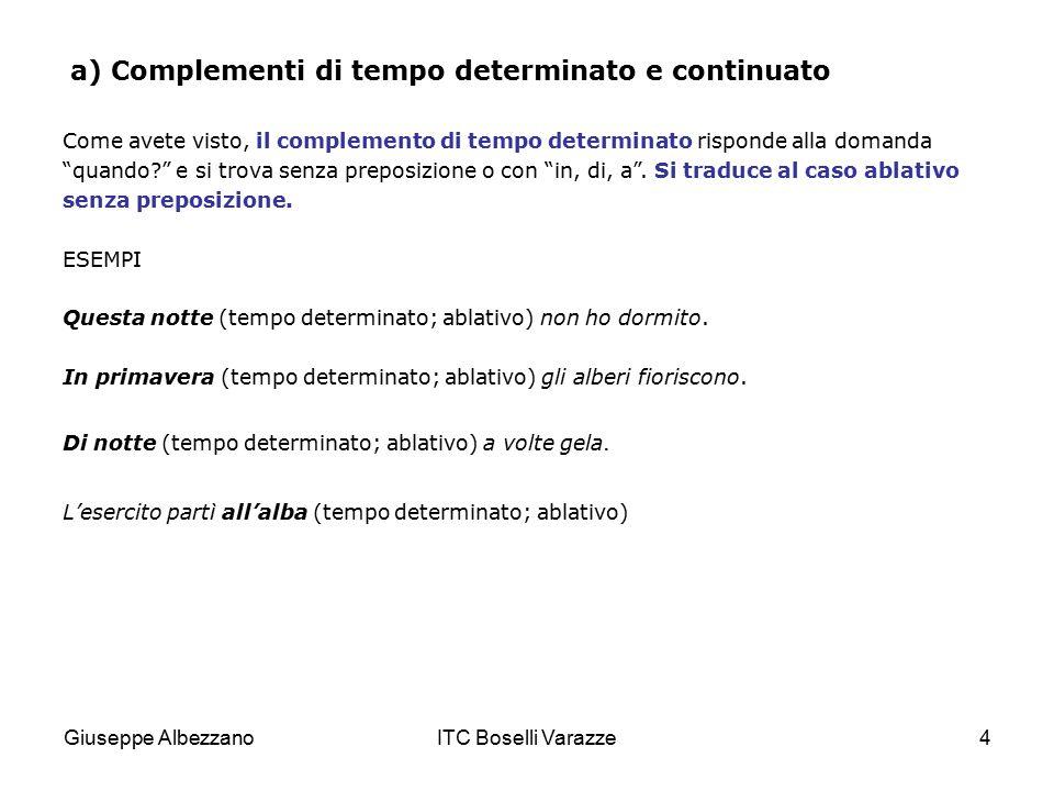 a) Complementi di tempo determinato e continuato