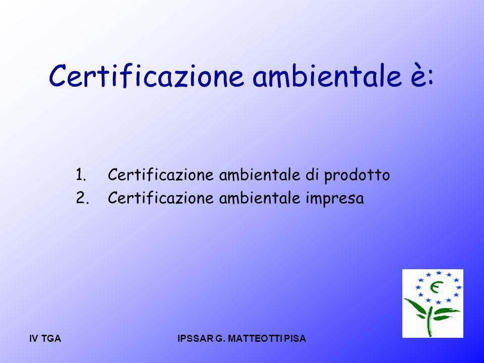 Certificazione ambientale è: