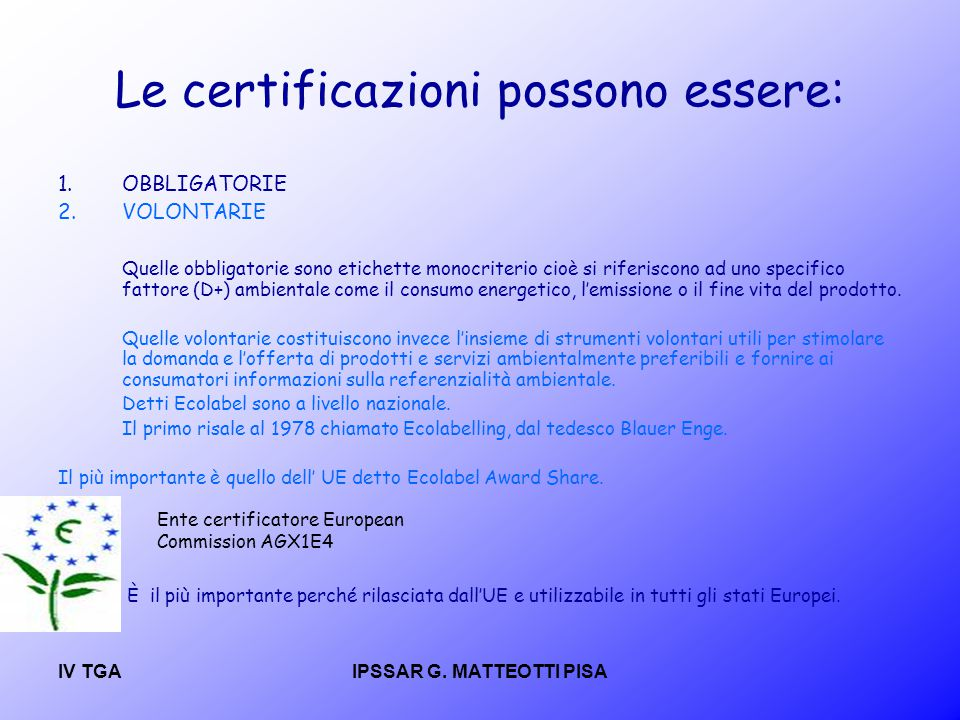 Le certificazioni possono essere: