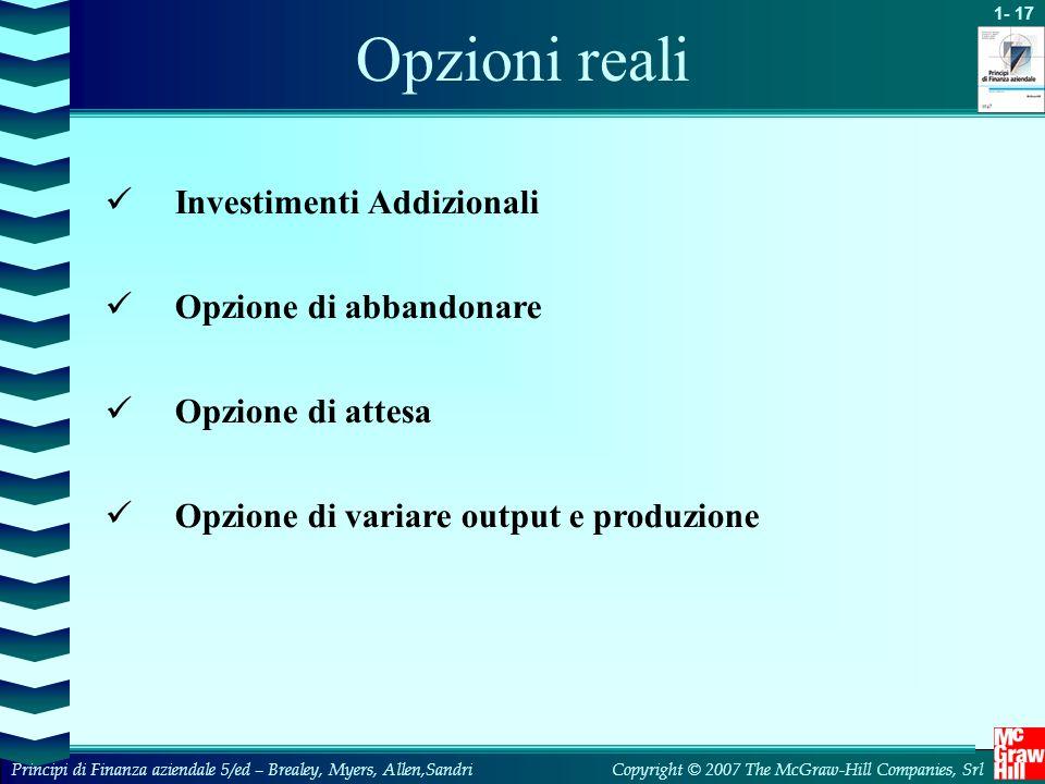 Opzioni reali Investimenti Addizionali Opzione di abbandonare