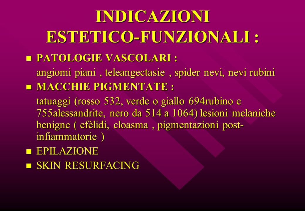 INDICAZIONI ESTETICO-FUNZIONALI :