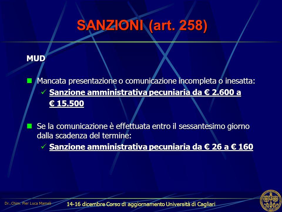 SANZIONI (art. 258) MUD. Mancata presentazione o comunicazione incompleta o inesatta: Sanzione amministrativa pecuniaria da € 2.600 a.