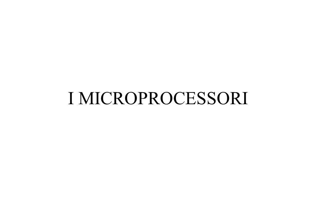 I MICROPROCESSORI
