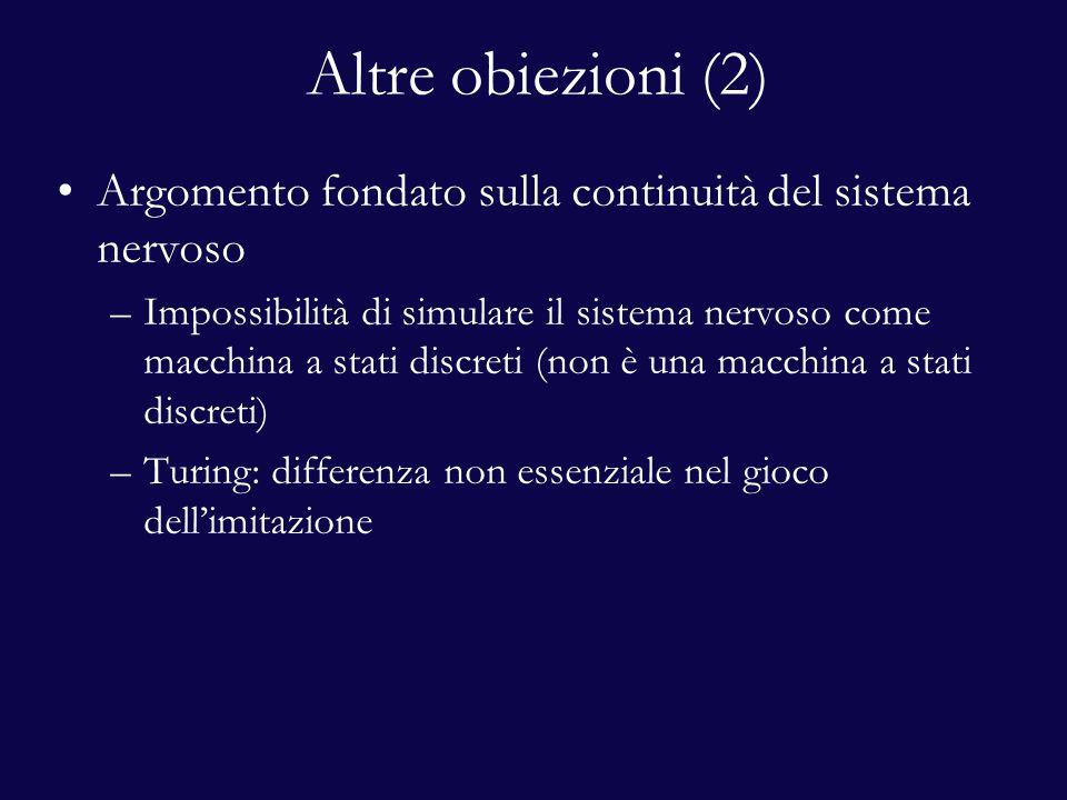Altre obiezioni (2) Argomento fondato sulla continuità del sistema nervoso.
