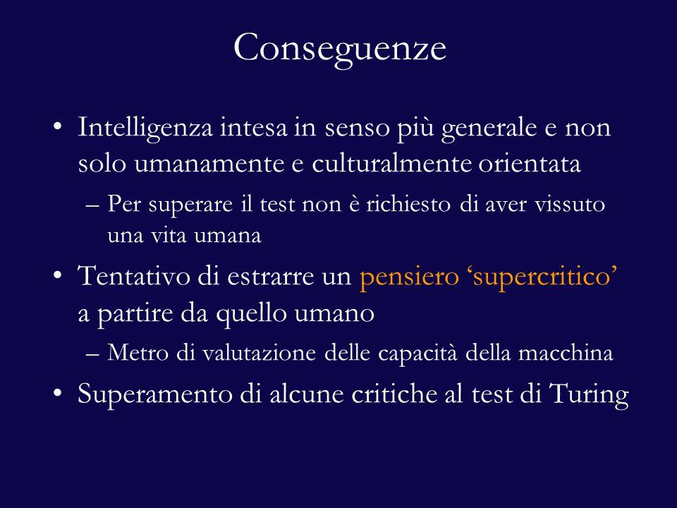 Conseguenze Intelligenza intesa in senso più generale e non solo umanamente e culturalmente orientata.