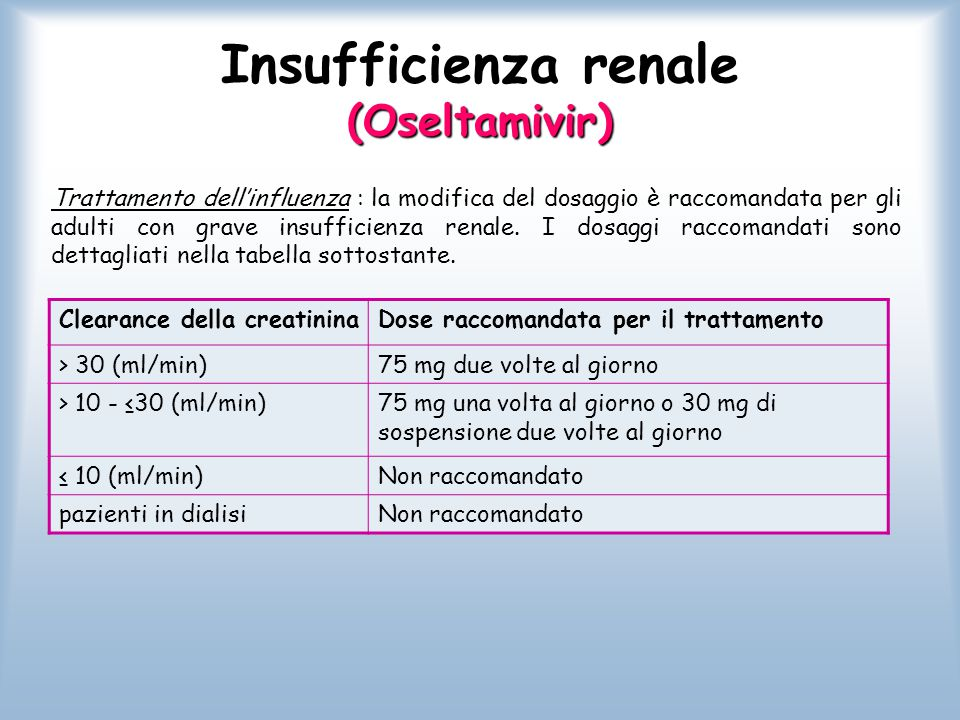 Insufficienza renale (Oseltamivir)