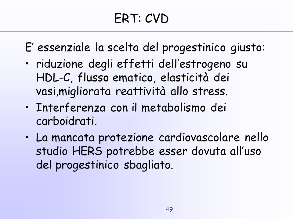 ERT: CVD E' essenziale la scelta del progestinico giusto: