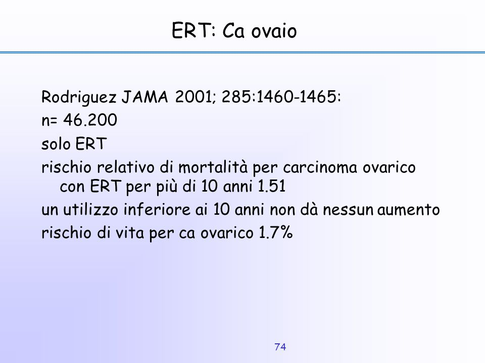 ERT: Ca ovaio Rodriguez JAMA 2001; 285:1460-1465: n= 46.200 solo ERT