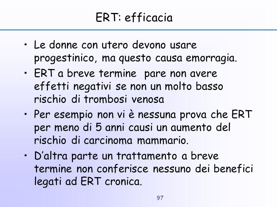 ERT: efficacia Le donne con utero devono usare progestinico, ma questo causa emorragia.