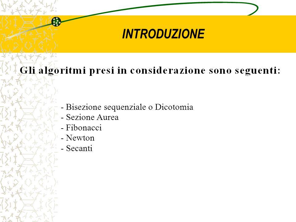 - Bisezione sequenziale o Dicotomia