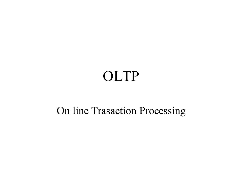 On line Trasaction Processing