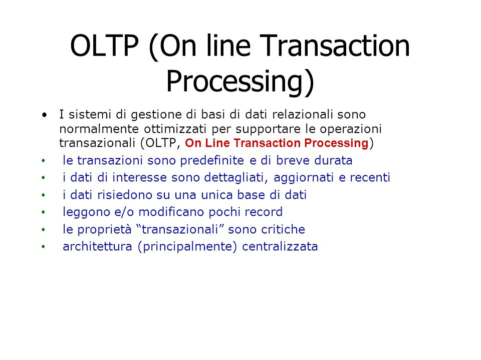 OLTP (On line Transaction Processing)