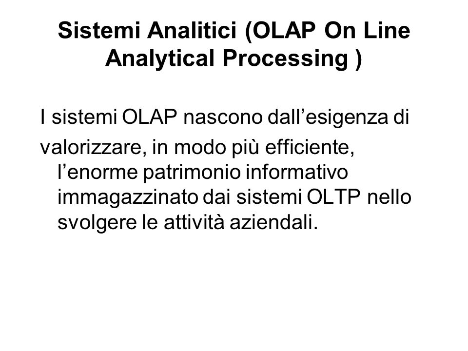Sistemi Analitici (OLAP On Line Analytical Processing )