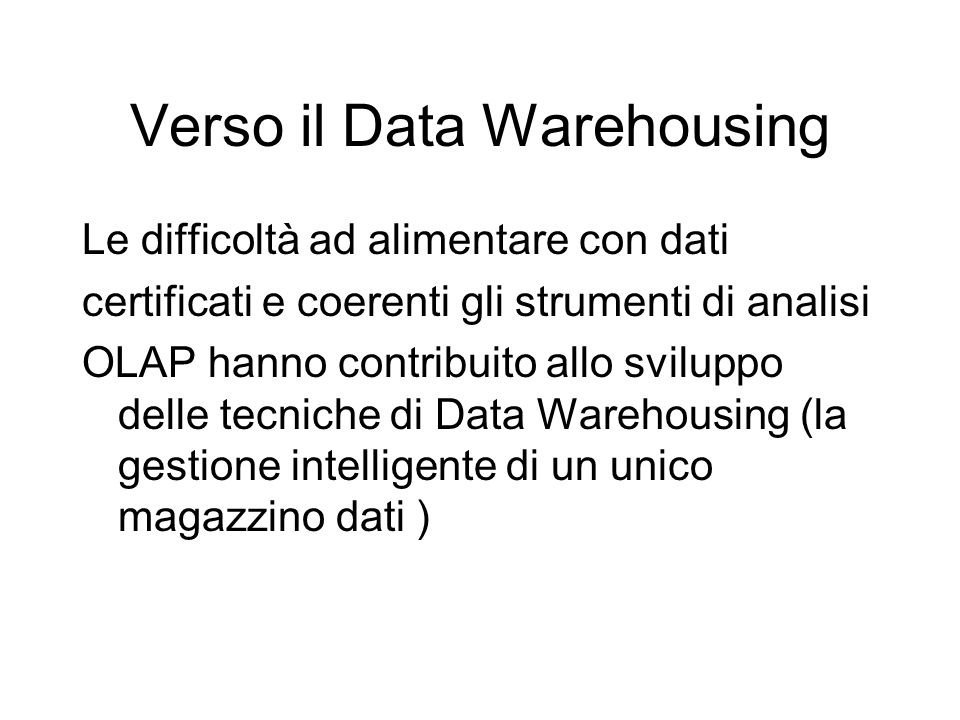 Verso il Data Warehousing