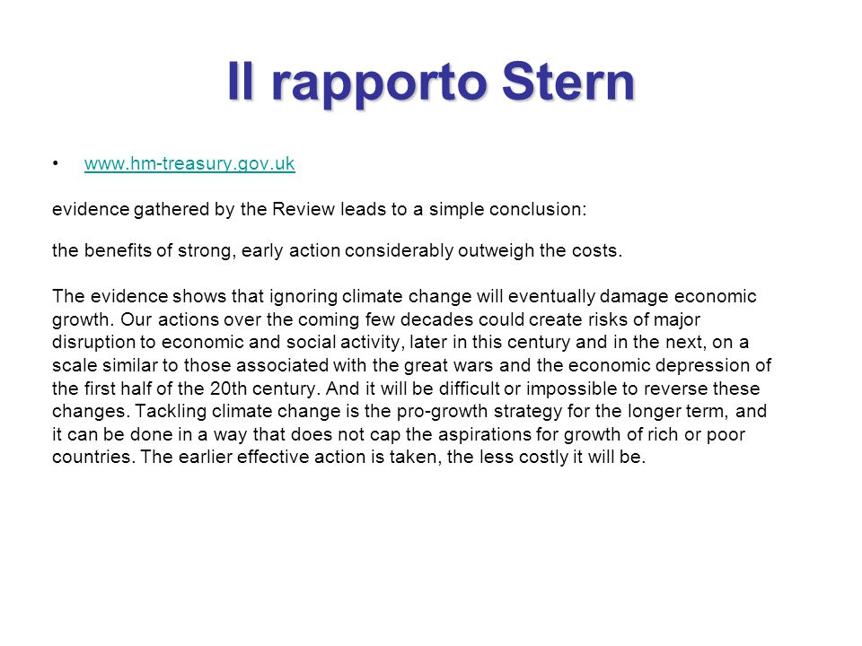 Il rapporto Stern www.hm-treasury.gov.uk