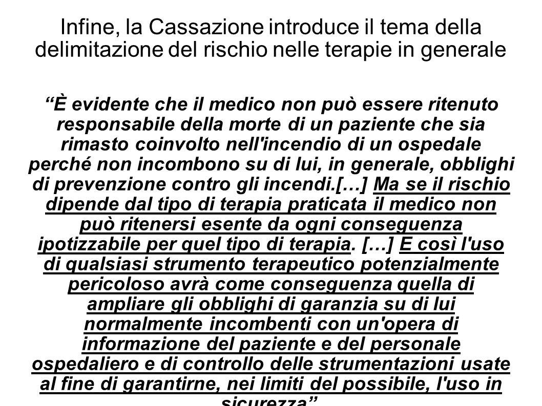 Infine, la Cassazione introduce il tema della delimitazione del rischio nelle terapie in generale