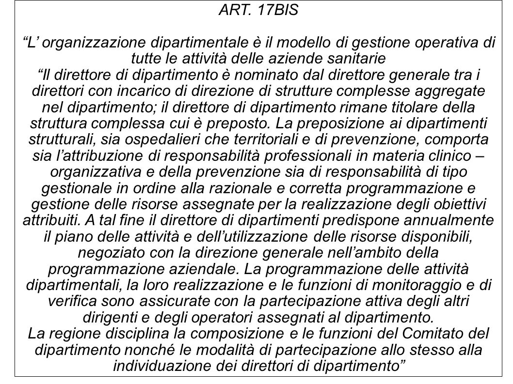 ART. 17BIS L' organizzazione dipartimentale è il modello di gestione operativa di tutte le attività delle aziende sanitarie.