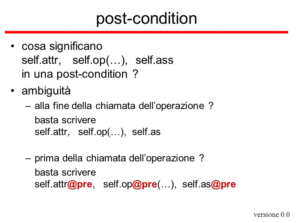 post-condition cosa significano self.attr, self.op(…), self.ass in una post-condition ambiguità.
