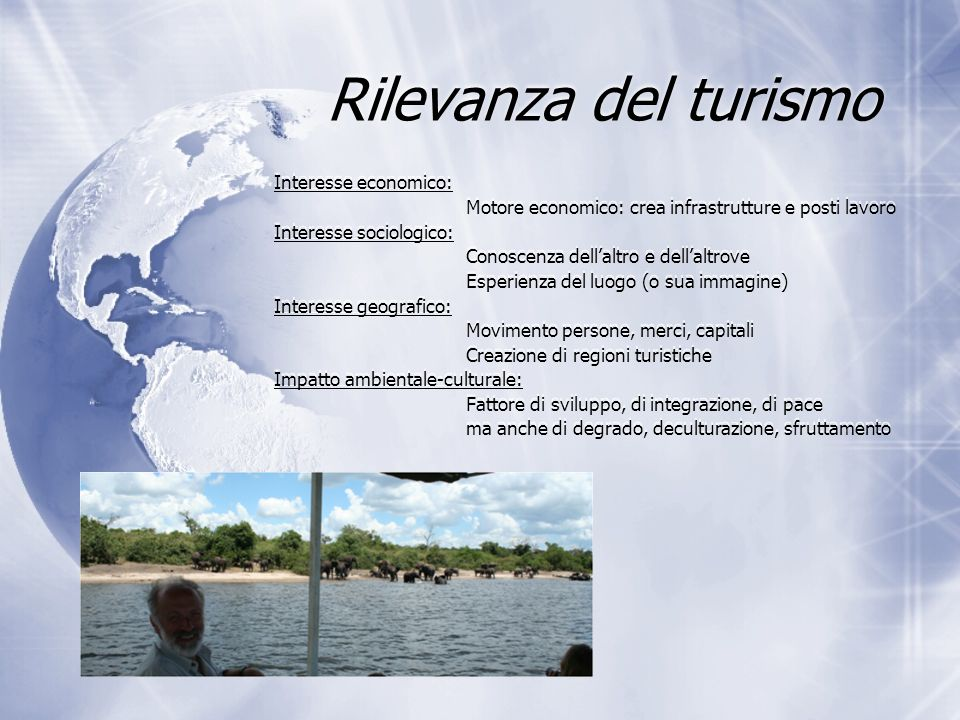 Rilevanza del turismo Interesse economico: