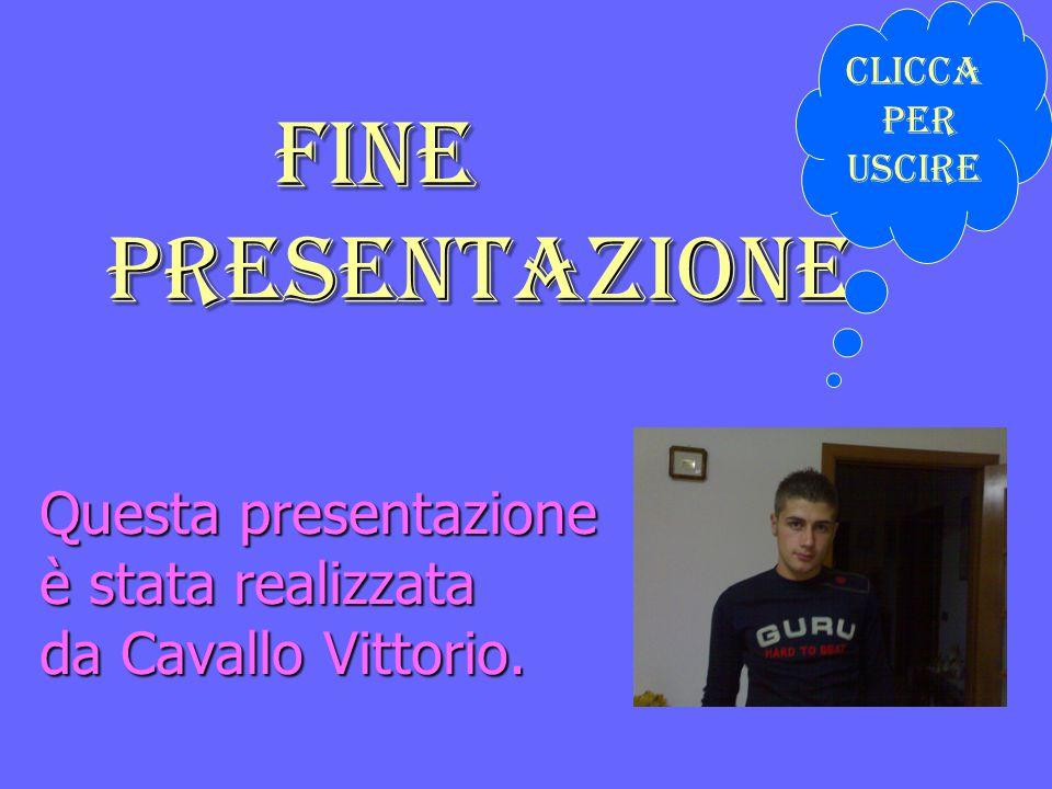 Questa presentazione è stata realizzata da Cavallo Vittorio.