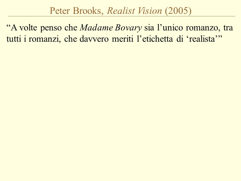 Peter Brooks, Realist Vision (2005)
