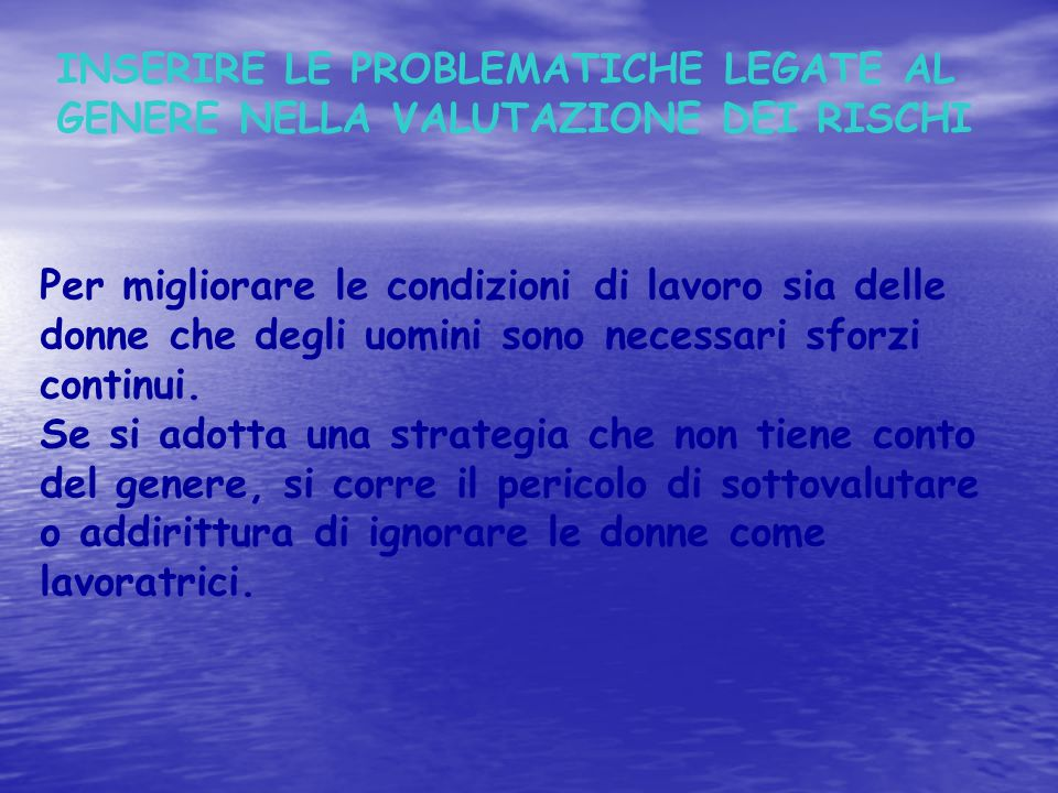 INSERIRE LE PROBLEMATICHE LEGATE AL GENERE NELLA VALUTAZIONE DEI RISCHI