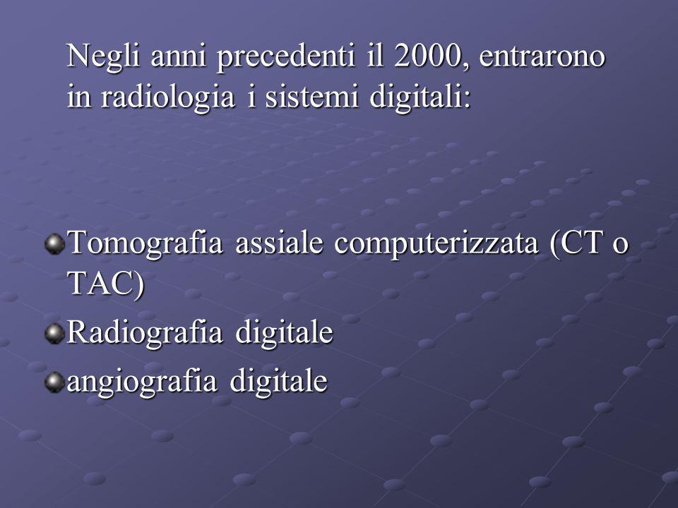 Negli anni precedenti il 2000, entrarono in radiologia i sistemi digitali: