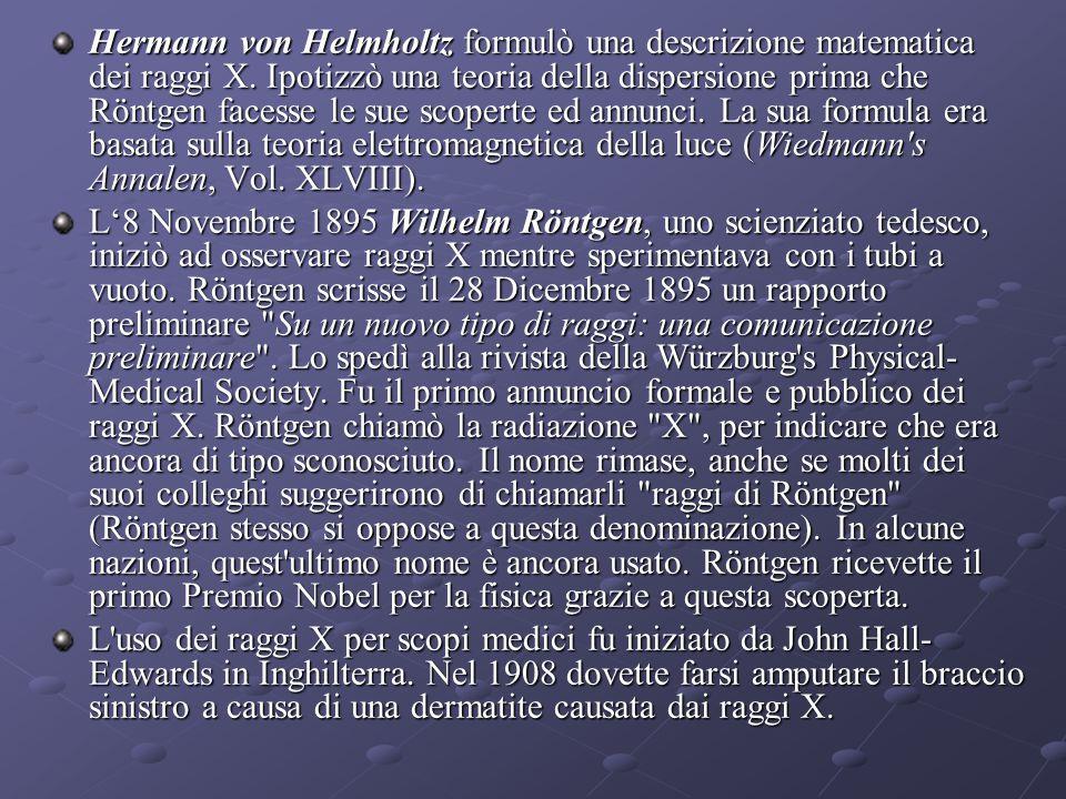 Hermann von Helmholtz formulò una descrizione matematica dei raggi X