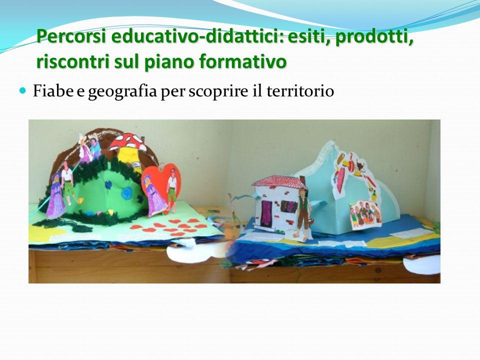 Percorsi educativo-didattici: esiti, prodotti, riscontri sul piano formativo
