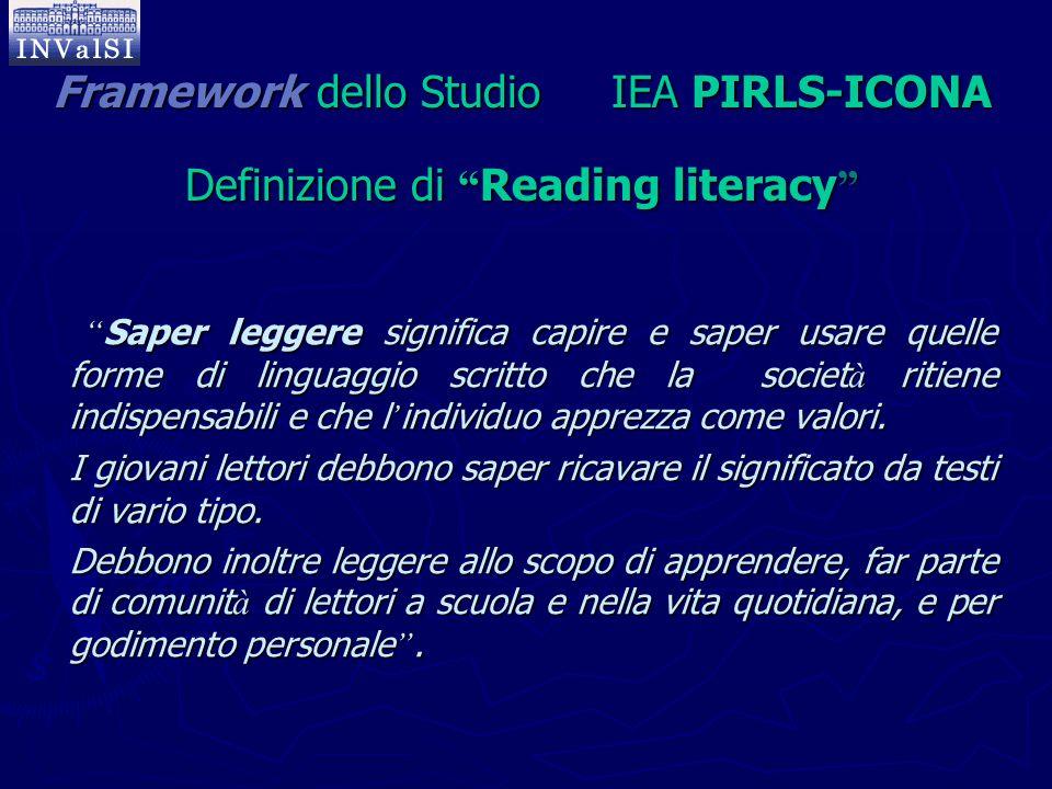 Framework dello Studio IEA PIRLS-ICONA Definizione di Reading literacy