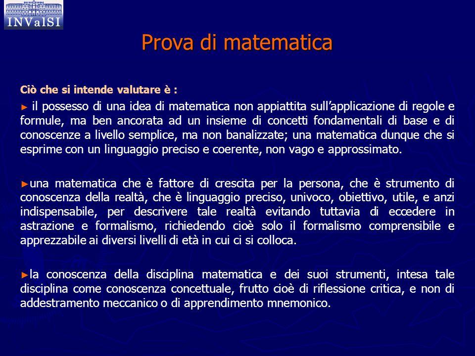 Prova di matematica Ciò che si intende valutare è :