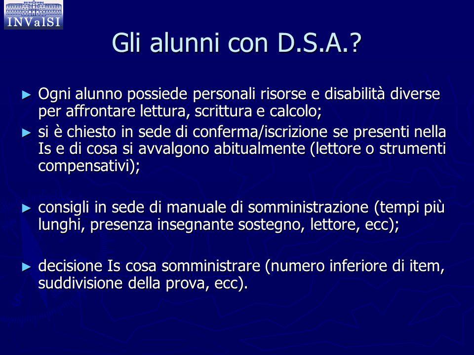 Gli alunni con D.S.A. Ogni alunno possiede personali risorse e disabilità diverse per affrontare lettura, scrittura e calcolo;